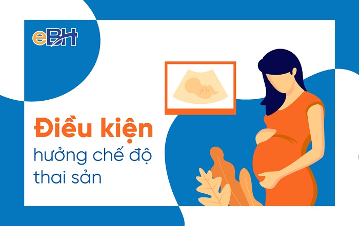 Các điều kiện hưởng chế độ thai sản